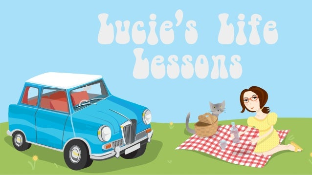 Lucie's 10 Lessons for Life Lucie's Life Lessons