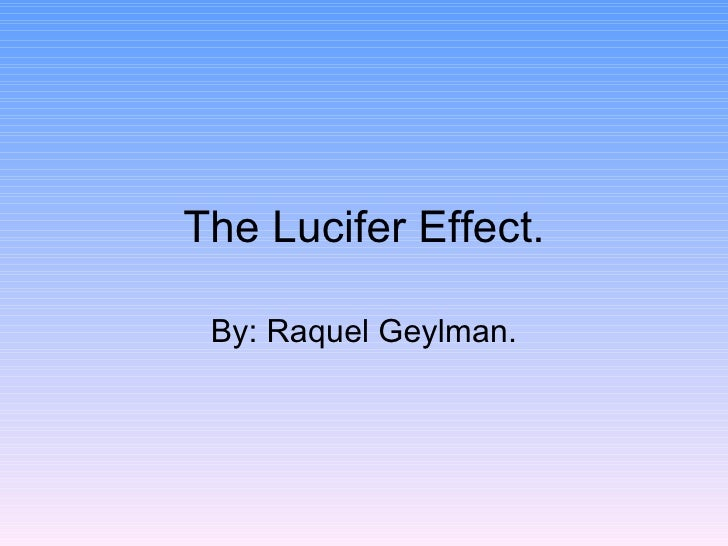 lucifer effect summary Philip zimbardo: the psychology of evil speaker  including the lucifer effect summary people like to believe the line between good and evil is clear – with them on one side, others always evil philip shows that this line is far more permeable – good can go bad, and 'evil' people can be redeemed.