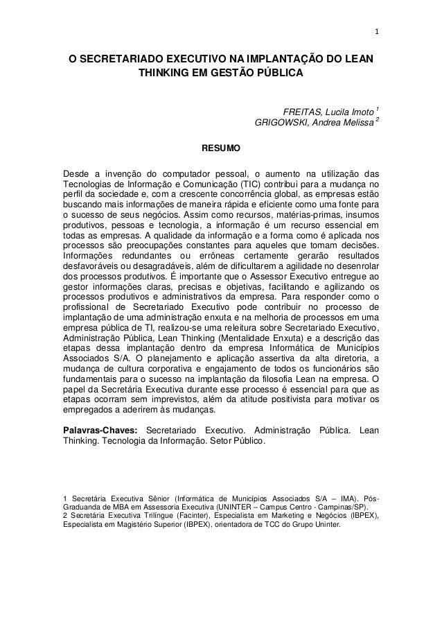 1 O SECRETARIADO EXECUTIVO NA IMPLANTAÇÃO DO LEAN THINKING EM GESTÃO PÚBLICA FREITAS, Lucila Imoto 1 GRIGOWSKI, Andrea Mel...