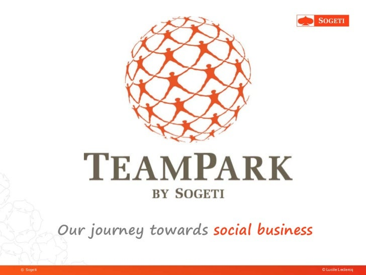 Our journey towards social business© Sogeti                                         © Lucile Leclercq