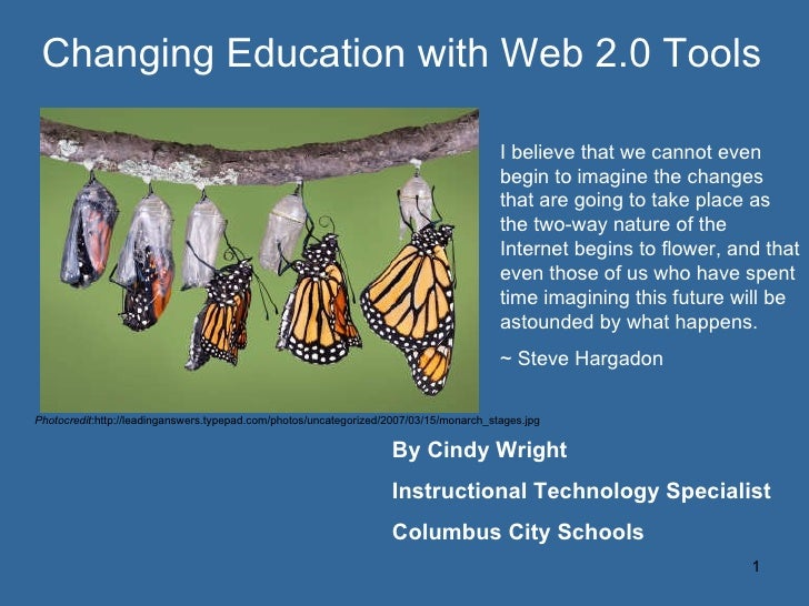 <ul><li>Changing Education with Web 2.0 Tools </li></ul>By Cindy Wright Instructional Technology Specialist Columbus City ...