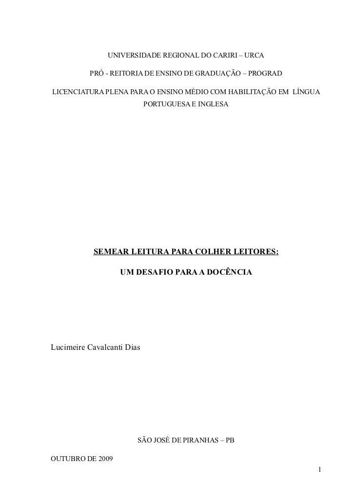 UNIVERSIDADE REGIONAL DO CARIRI – URCA          PRÓ - REITORIA DE ENSINO DE GRADUAÇÃO – PROGRADLICENCIATURA PLENA PARA O E...