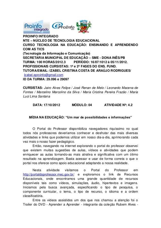 PROINFO INTEGRADONTE – NÚCLEO DE TECNOLOGIA EDUCACIONALCURSO TECNOLOGIA NA EDUCAÇÃO: ENSINANDO E APRENDENDOCOM AS TICS(Tec...