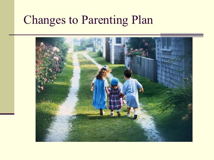 Changes to Parenting Plan