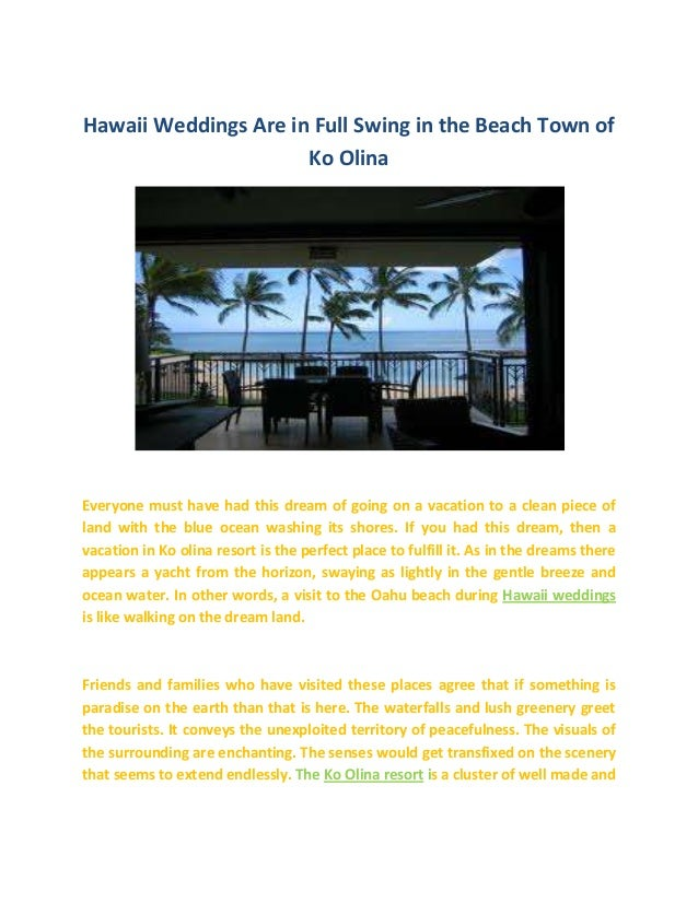 Hawaii Weddings Are in Full Swing in the Beach Town of Ko Olina Everyone must have had this dream of going on a vacation t...