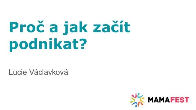 Proč a jak začít podnikat? Lucie Václavková