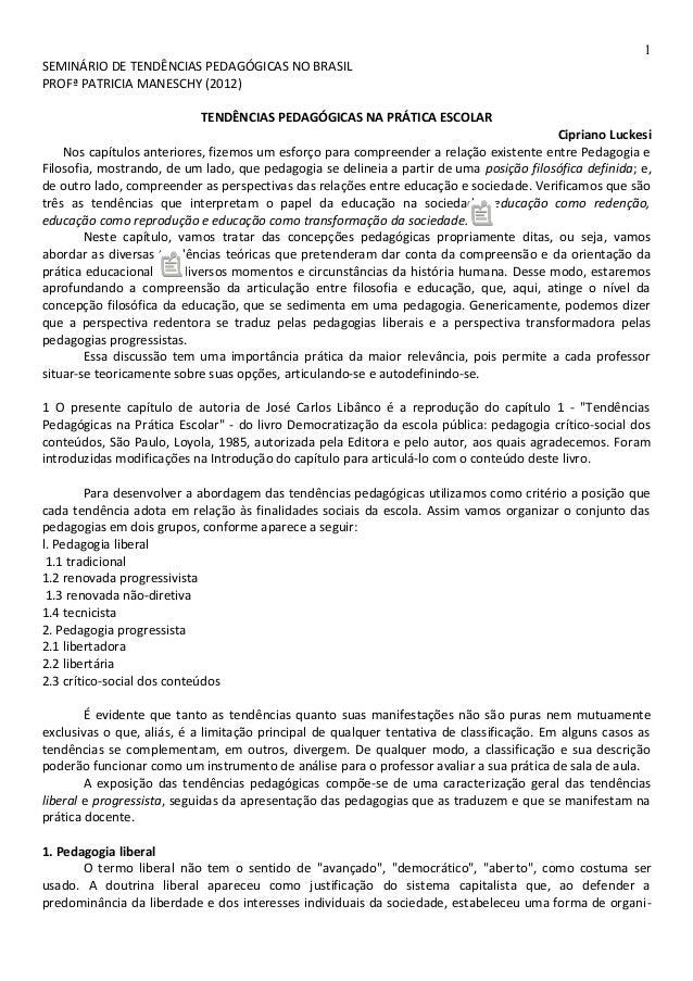 SEMINÁRIO DE TENDÊNCIAS PEDAGÓGICAS NO BRASIL PROFª PATRICIA MANESCHY (2012) TENDÊNCIAS PEDAGÓGICAS NA PRÁTICA ESCOLAR Cip...