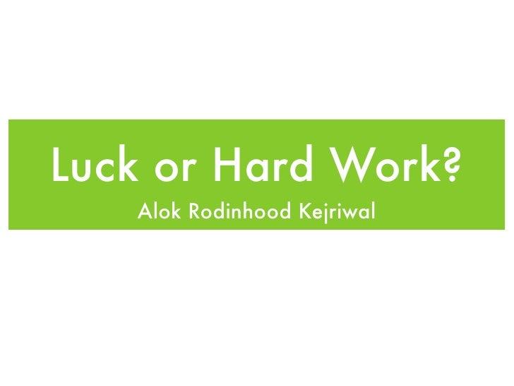 Luck is better than hard work