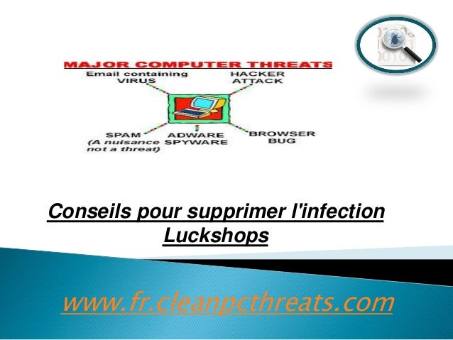 Conseils pour supprimer l'infection Luckshops  www.fr.cleanpcthreats.com