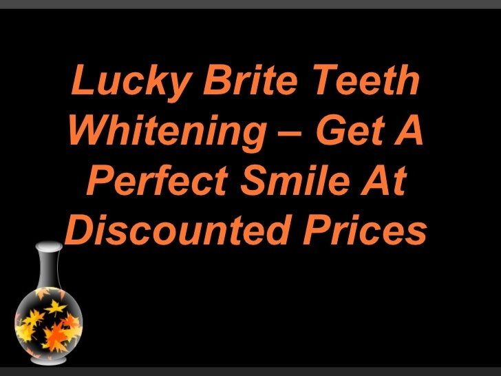 Lucky Brite Teeth Whitening – Get A Perfect Smile At Discounted Prices