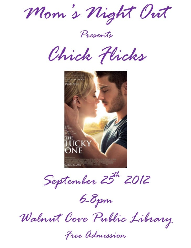 Mom's Night Out          Presents    Chick Flicks                     th   September 25 2012         6-8pmWalnut Cove Publ...