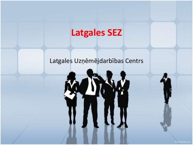 Latgales SEZ Latgales Uzņēmējdarbības Centrs