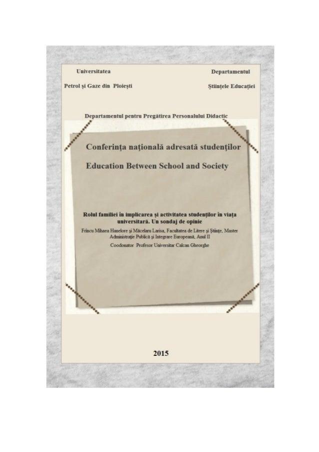 Rolul familiei în implicarea şi activitatea studenţilor în viaţa universitară. Un sondaj de opinie Frîncu Mihaea Hanelore ...