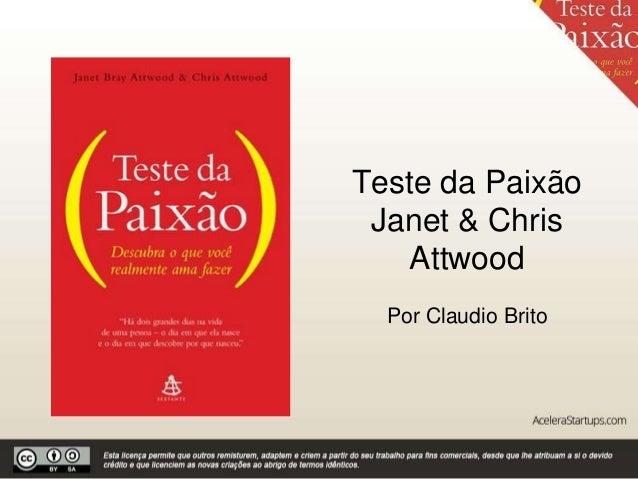 Teste da Paixão Janet & Chris Attwood Por Claudio Brito