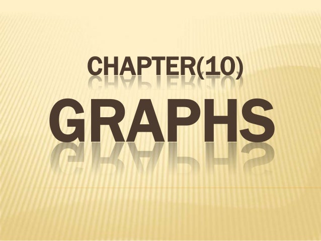 CHAPTER(10)  GRAPHS