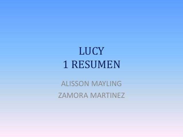 LUCY 1 RESUMEN ALISSON MAYLING ZAMORA MARTINEZ