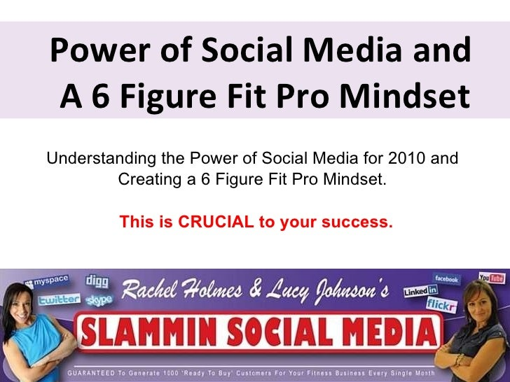 Power of Social Media and  A 6 Figure Fit Pro Mindset Understanding the Power of Social Media for 2010 and  Creating a 6 F...