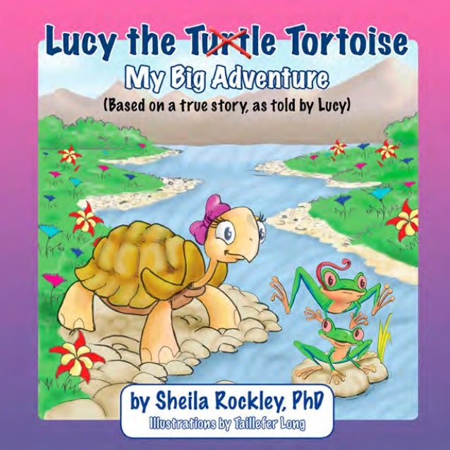 Lucy the Turtle Tortoise                                      My Big Adventure                             (Based on a tru...
