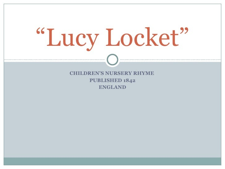 "CHILDREN'S NURSERY RHYME  PUBLISHED 1842 ENGLAND "" Lucy Locket"""