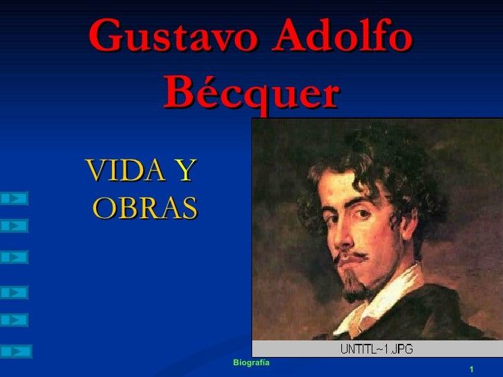 Gustavo Adolfo Bécquer VIDA  Y  OBRAS Biografía
