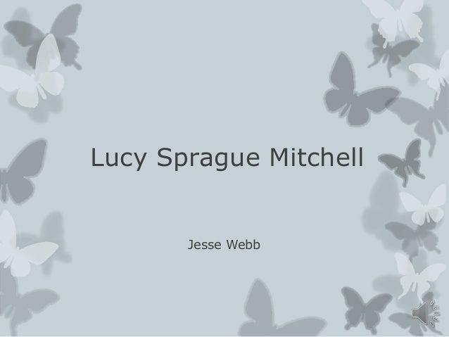 Lucy Sprague Mitchell  Jesse Webb