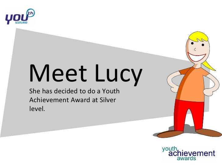 Meet Lucy She has decided to do a Youth Achievement Award at Silver level.
