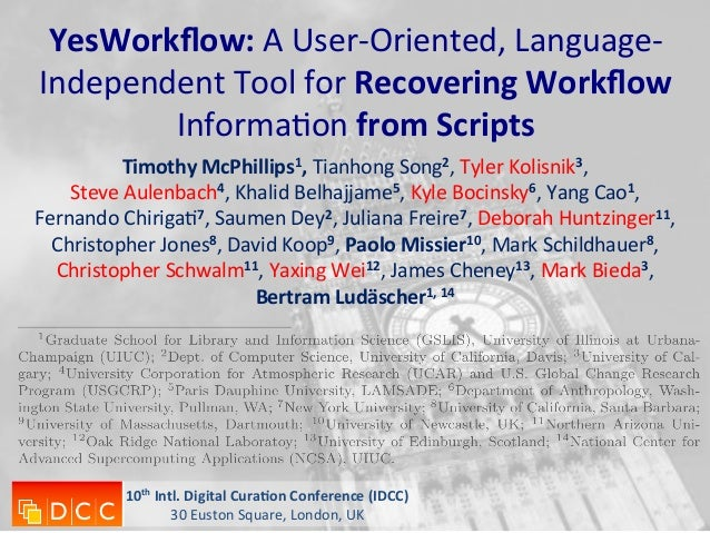 YesWorkflow:	   A	   User-­‐Oriented,	   Language-­‐ Independent	   Tool	   for	   Recovering	   Workflow	    Informa9on	   ...