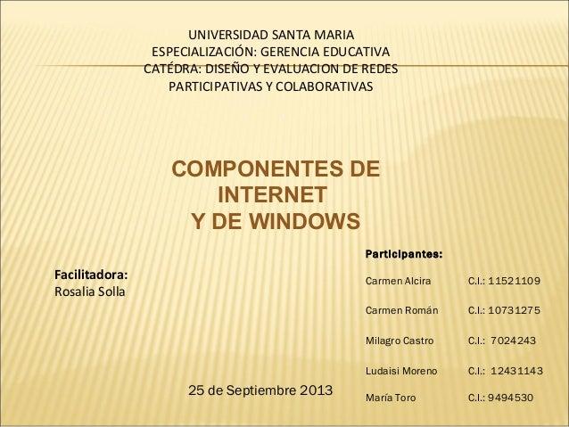 UNIVERSIDAD SANTA MARIA ESPECIALIZACIÓN: GERENCIA EDUCATIVA CATÉDRA: DISEÑO Y EVALUACION DE REDES PARTICIPATIVAS Y COLABOR...