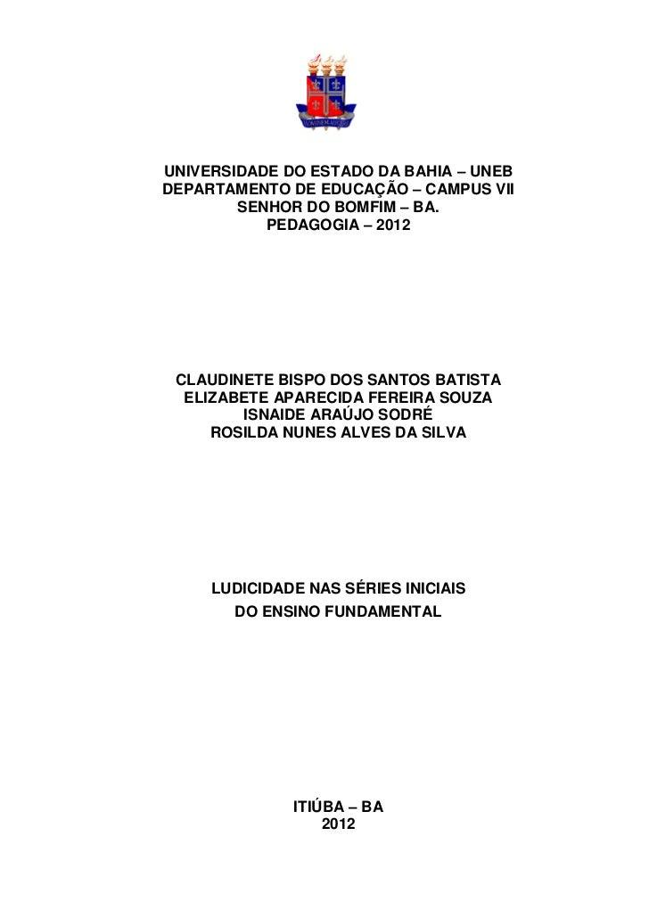 UNIVERSIDADE DO ESTADO DA BAHIA – UNEBDEPARTAMENTO DE EDUCAÇÃO – CAMPUS VII        SENHOR DO BOMFIM – BA.           PEDAGO...
