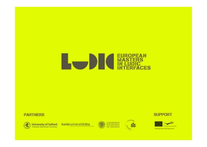 """""""Ludic Interfaces"""" is a Masters programme                                                           Presentation by:develo..."""