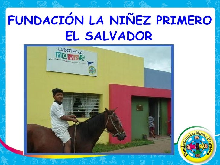 FUNDACIÓN LA NIÑEZ PRIMERO EL SALVADOR