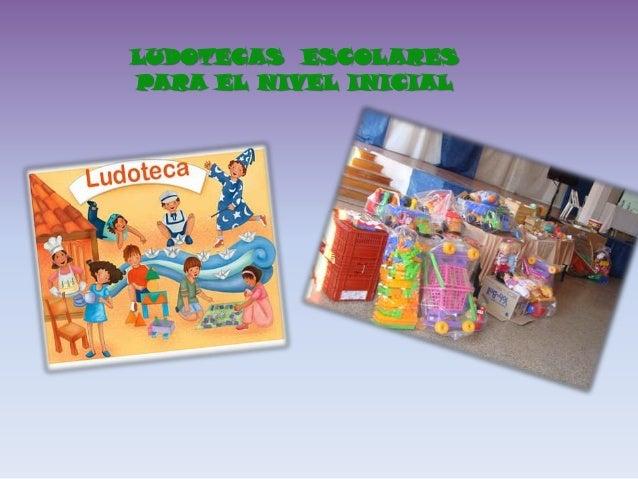 LUDOTECAS ESCOLARES PARA EL NIVEL INICIAL