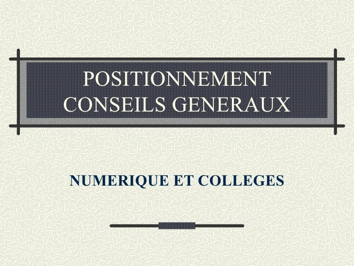 POSITIONNEMENT CONSEILS GENERAUX NUMERIQUE ET COLLEGES