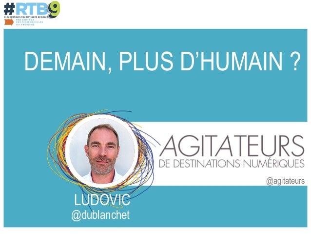 DEMAIN, PLUS D'HUMAIN ?  @dublanchet  @agitateurs  LUDOVIC