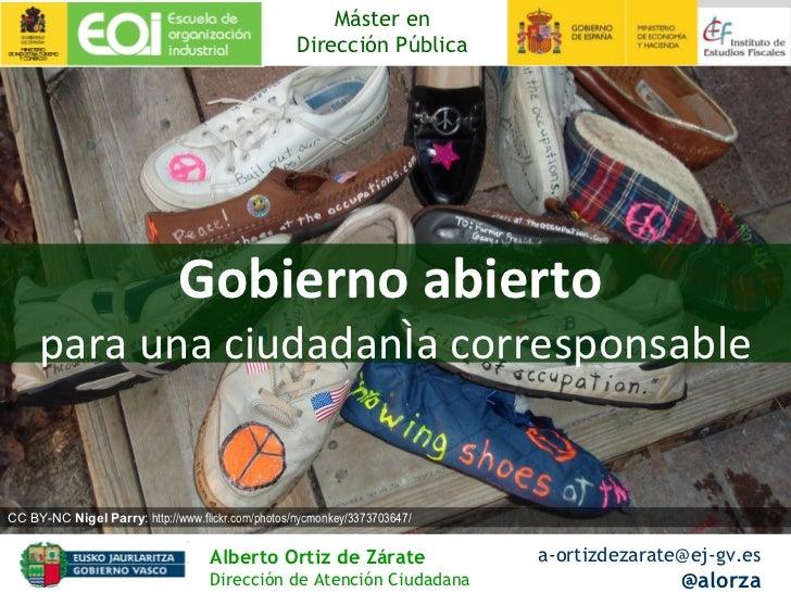 Alberto Ortiz de Zárate   Dirección de Atención Ciudadana [email_address] @alorza Gobierno abierto   para una ciudadanía c...