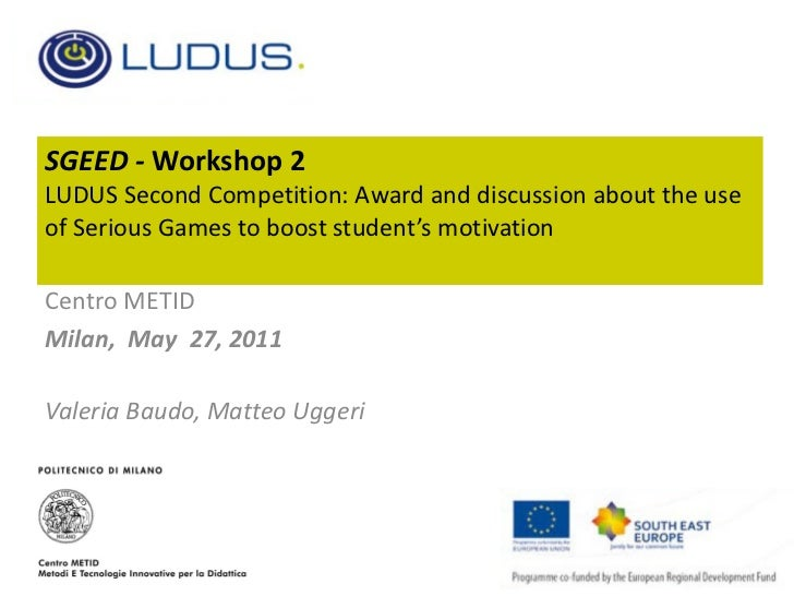 SGEED -  Workshop 2 LUDUS Second Competition: Award and discussion about the use of Serious Games to boost student's motiv...