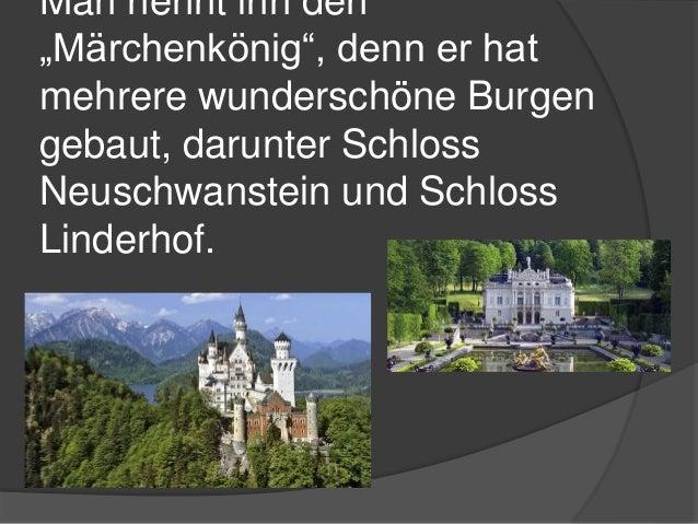 """Man nennt ihn den """"Märchenkönig"""", denn er hat mehrere wunderschöne Burgen gebaut, darunter Schloss Neuschwanstein und Schl..."""