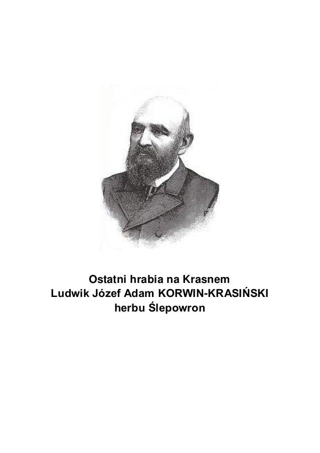 Ostatni hrabia na Krasnem Ludwik Józef Adam KORWIN-KRASIŃSKI herbu Ślepowron