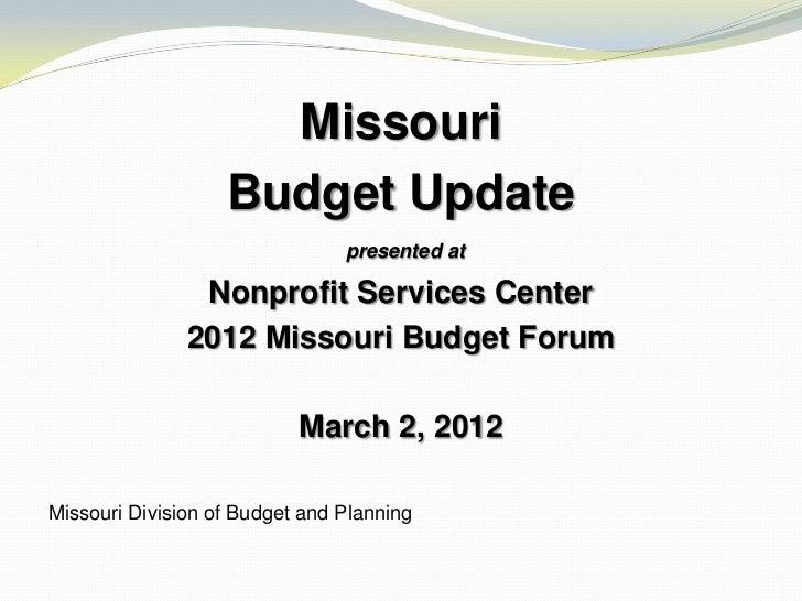 Missouri                   Budget Update                                presented at                Nonprofit Services Cen...