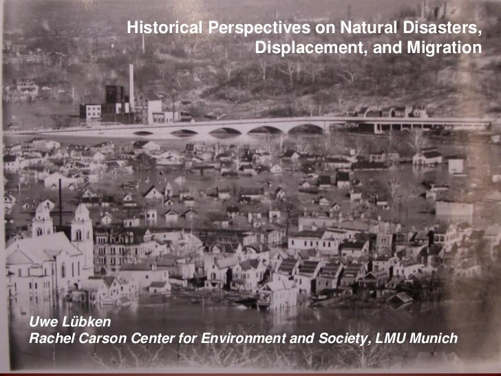 Historical Perspectives on Natural Disasters,                             Displacement, and MigrationUwe LübkenRachel Cars...