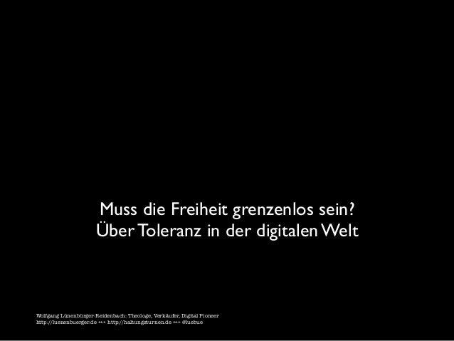 Muss die Freiheit grenzenlos sein? Über Toleranz in der digitalen Welt  Wolfgang Lünenbürger-Reidenbach: Theologe, Verkäuf...