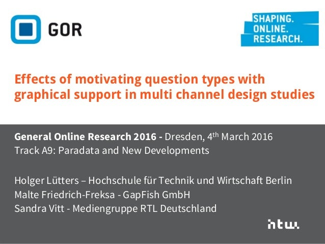 Lütters/Freksa/Vitt · Effects of motivating question types ...· #GOR16 · Dresden 4th March 2016 · @luetters General Online...