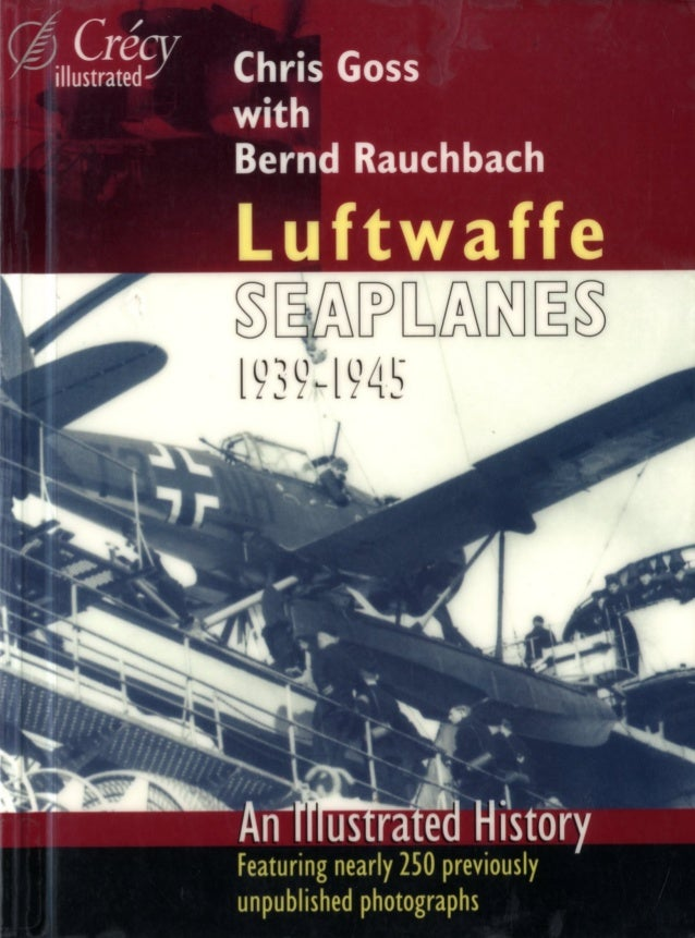 Luftwaffe seaplanes 1939-1945-an illustrated history