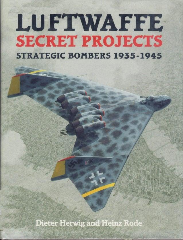 Luftwaffe: secret projects strategic bombers 1935-1945