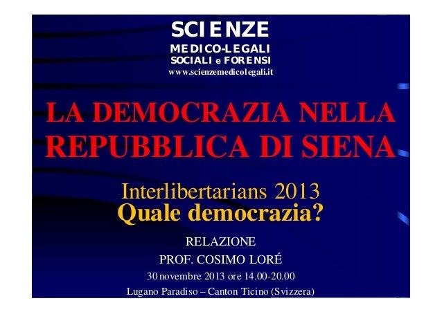 SCIENZE MEDICO-LEGALI SOCIALI e FORENSI www.scienzemedicolegali.it  LA DEMOCRAZIA NELLA  REPUBBLICA DI SIENA Interlibertar...
