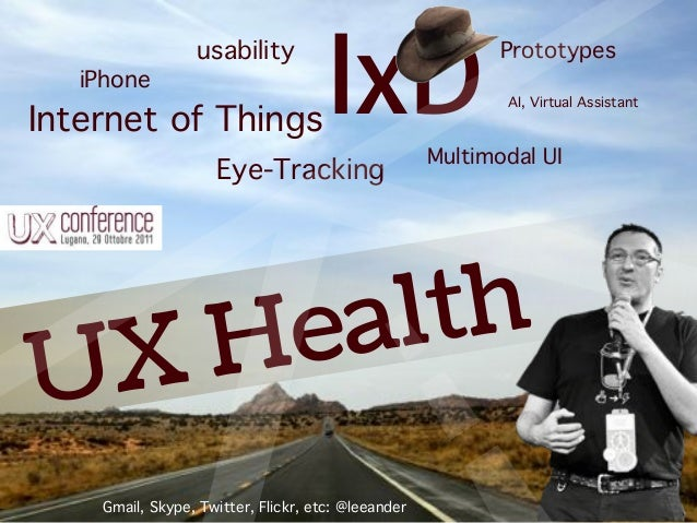 usability IxD AI, Virtual Assistant Internet of Things Prototypes iPhone Eye-Tracking Multimodal UI UX Health Gmail, Skype...