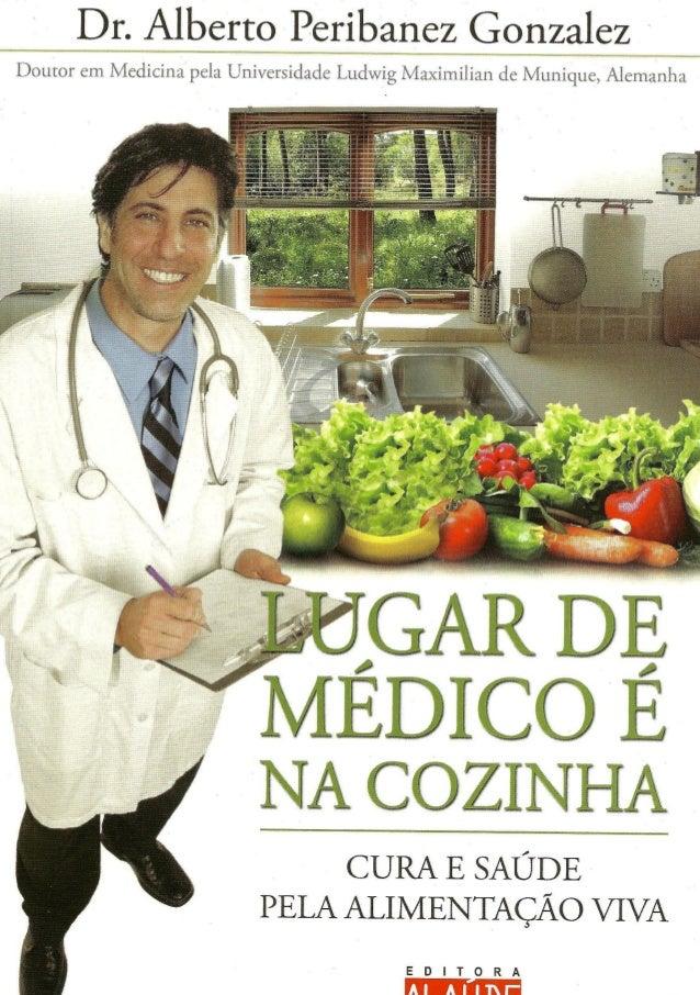 Dr. Alberto Peribanez Gonzalez Doutor em Medicina pela Universidade Ludwig Maximilian de Munique, Alemanha  ^ Ü G A R DE ^...