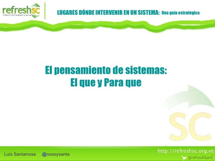 Luis Santarrosa  @ nosoysanta Una guía estratégica LUGARES DÓNDE INTERVENIR EN UN SISTEMA: El pensamiento de sistemas: El ...