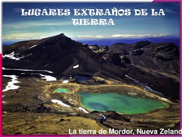 LUGARES EXTRAÑOS DE LATIERRALa tierra de Mordor, Nueva Zeland