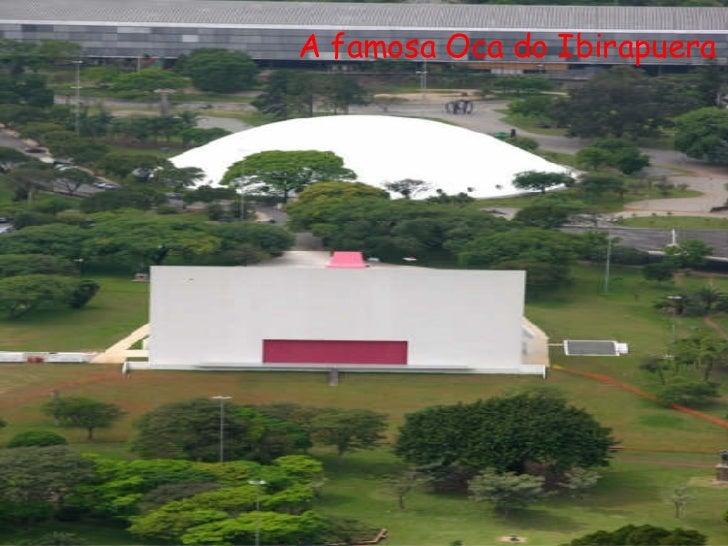 A famosa Oca do Ibirapuera